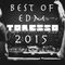 Best Of The Year 2015 (EDM) 4 Hours - 100 Tracks