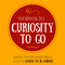 Curiosity to Go Ep. 4: Entrepreneurs, Intrapreneurs and Finding Inspiration