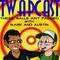 TWAPcast Episode 7: Racist Douchebags!