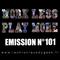 Work Less Play More #101   31.05.19   La Chronique du Geek