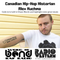 Canadian Hip-Hop Historian Alex Kuchma (WIB Rap Radio)
