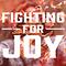 Fighting For Joy - Part 2
