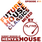FUTURE HOUSE CLASSICS EPISODE #11