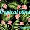 tropicalvibes