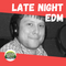 Late Night EDM - 03 07 2020