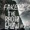 FAKERZ - THE RADIO SHOW #25