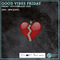 Good Vibes Friday 14th February 2020