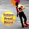 Future Proof Disco - Fully Slick