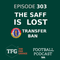 TFG Indian Football Ep. 303: SAFF Final Lost + East Bengal Transfer Ban