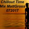 MattGross - Chillout Time Mix 072017