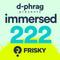 d-phrag - Immersed 222 (February 2017)