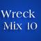 Wreck Mix 10