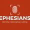 Ephesians: identity | belonging | calling
