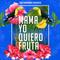 Mama Yo Quiero Fruta (House Versión)