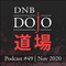 DNB Dojo Podcast #49 - Nov 2020