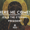 Here He Comes; Jesus the Eternal President