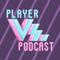 Player Vs. Podcast 57: Fleshy Gun Trophy Case