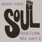 AMOR THIGE - SOUL RNB FUNK MIX PART 2