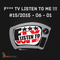 F*** TV LISTEN TO ME !!! #15/2015 - 06 - 01