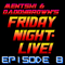 Mentski & DaddyBrown's Friday Night Live - Episode 8