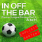In Off The Bar Premier League Preview - EXPLICIT