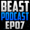 Beasty Podcast | Season 1 - Episode 7
