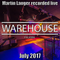 Martin Langer Recorded live @ The Warehouse July 2017