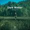 Dark Matter - November 2019 w/ Kalina Guest Mix