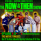 The Now & Then Show #033-The Native Tongues: From A Fan's Perspective