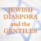 Jewish Diaspora & the Gentiles (Acts 17:1-4)