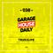 Garage House Daily #038 True2Life