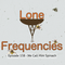 Lone Frequencies [we call him spinach]
