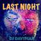 DJ Davidian - Last Night (DJ Set)