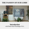 THE PASSION OF OUR LORD : Introduction | Pastor Kurt Piesslinger, M.A.