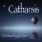 Catharsis - 2000s Decade Trance Main Mix -