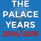 The Palace Years - 2014/2015
