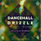 DJ Wickham - Dancehall Drizzle 2019