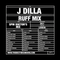 J Dilla - Ruff Mix by Spin Doctor