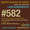 Deeper Shades Of House #582 w/ exclusive guest mix by DJ MINX