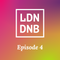 THE LONDON DRUM AND BASS SHOW: EPISODE #4
