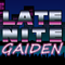 Late Nite GAIDEN #13 Holiday Special