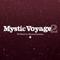 -Mystic Voyage Part II- DJ Mixed by MasanoriTsuchiya