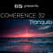Coherence 32: Tranquilo