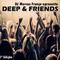 Deep & Friends