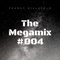 The Megamix #004