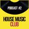 House Music Club - Tech House Mix - Podcast 2