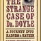 Clam Radio interviews Dan Friedman, co-author of THE STRANGE CASE OF DR. DOYLE on  3/19/2015