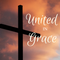 United by Grace…and at Great Cost!