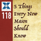 118: 5 Things Every New Mason Should Know