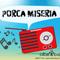 Porca Miseria - Programa 02 de Agosto